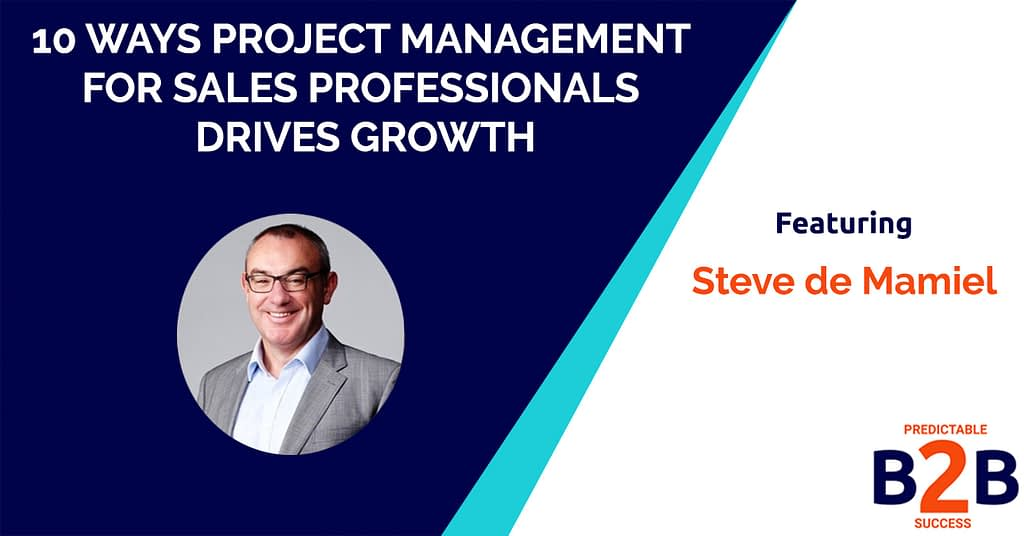 10 Ways Project Management for Sales Professionals Drives Growth