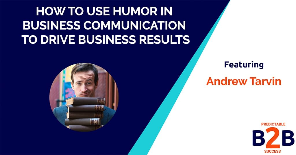 How to Use Humor in Business Communication to Drive Business Results