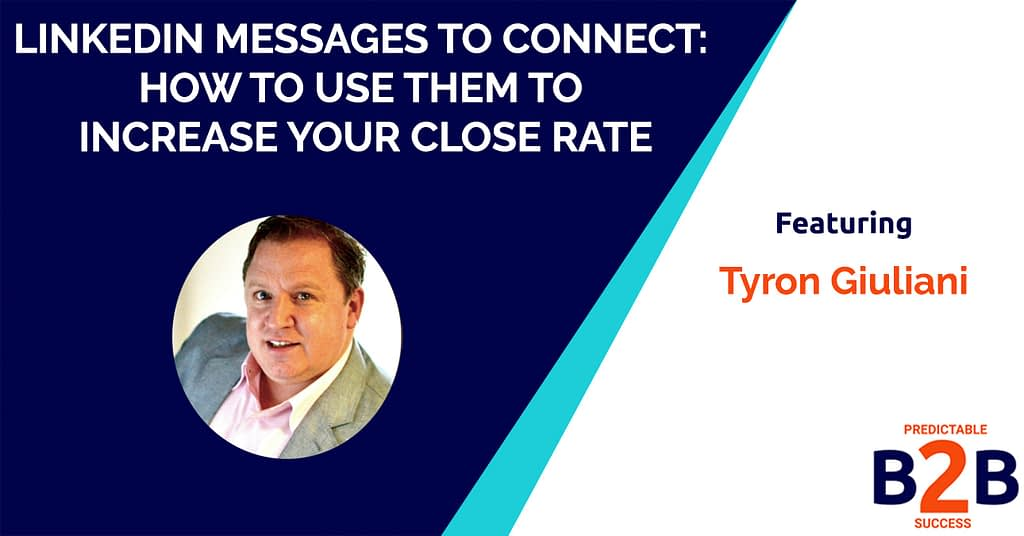 LinkedIn Messages to Connect: How to Use Them to Increase Your Close Rate