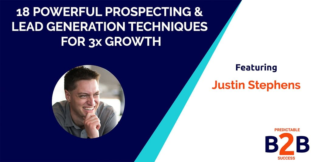 18 Powerful Prospecting and Lead Generation Techniques for 3x Growth