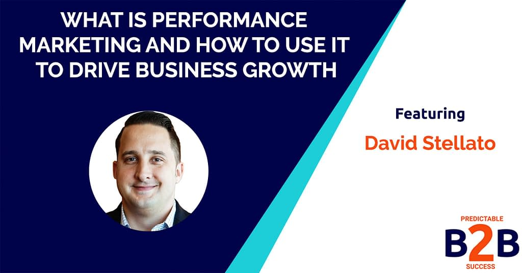What is Performance Marketing and How to Use it to Drive Business Growth