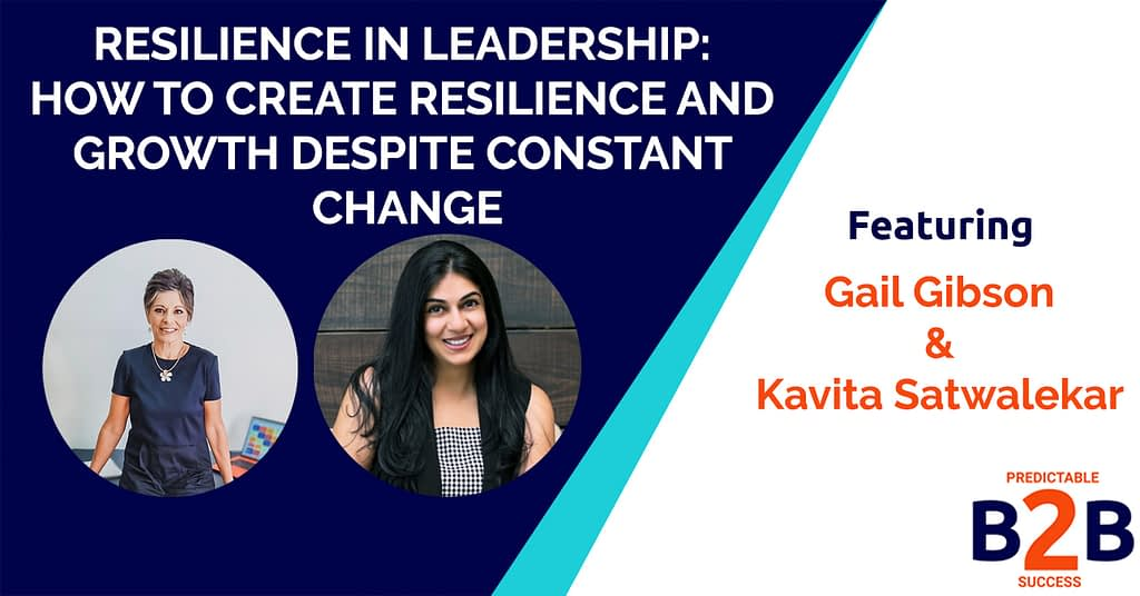 Resilience in Leadership: How to Create Resilience And Growth Despite Constant Change