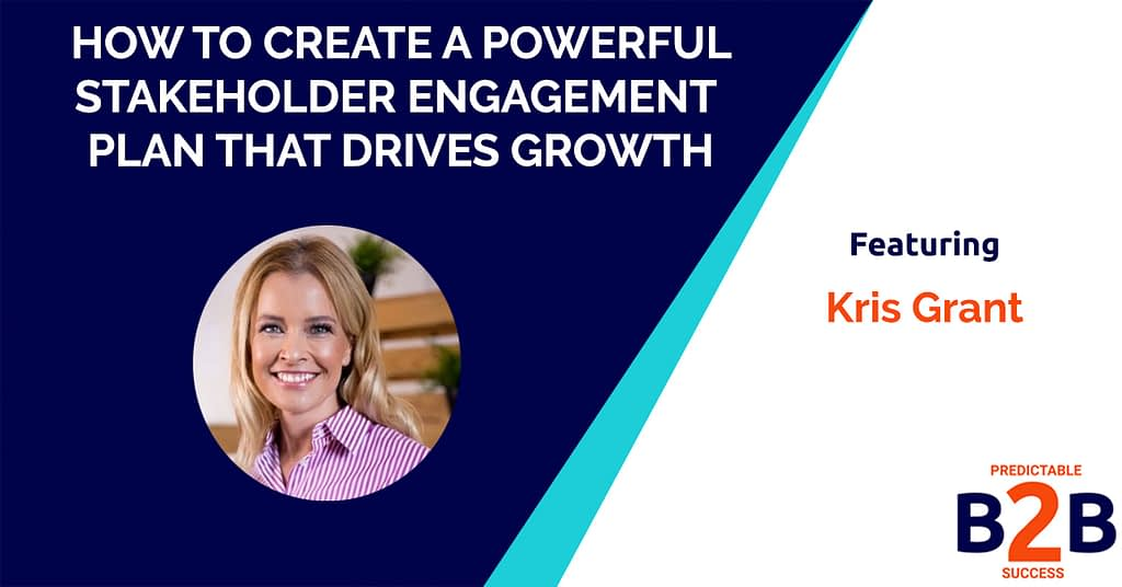 How to Create a Powerful Stakeholder Engagement Plan That Drives Growth