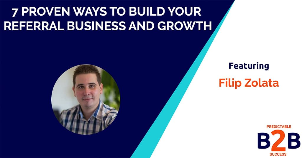 7 Proven Ways to Build Your Referral Business and Growth