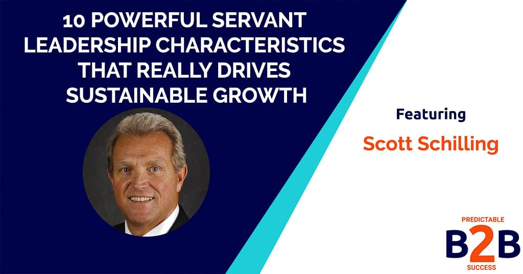 10 Powerful Servant Leadership Characteristics That Really Drives Sustainable Growth