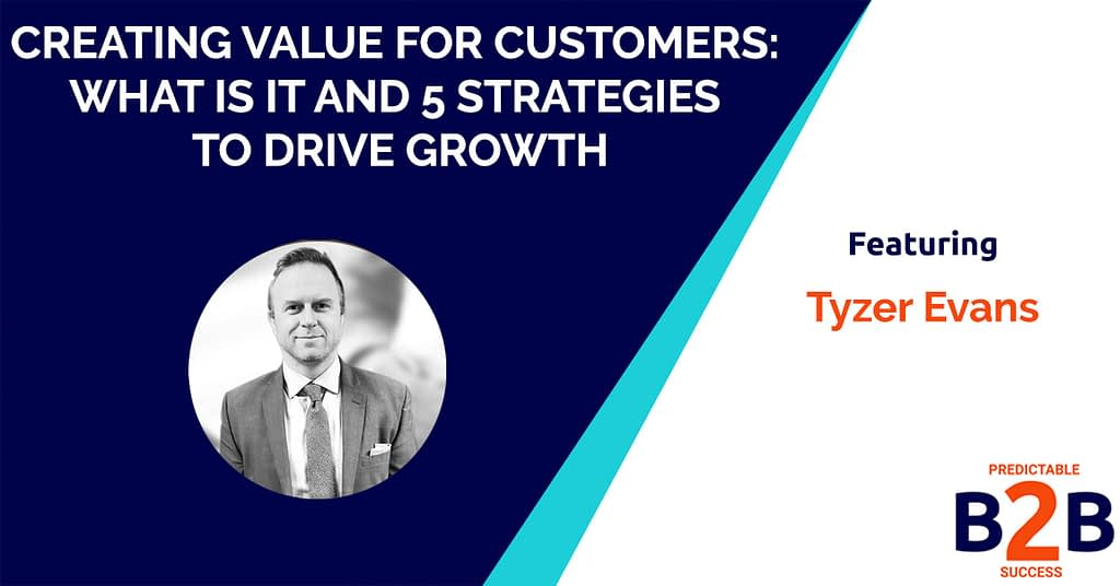 Creating Value For Customers: What is it And 5 Strategies to Drive Growth