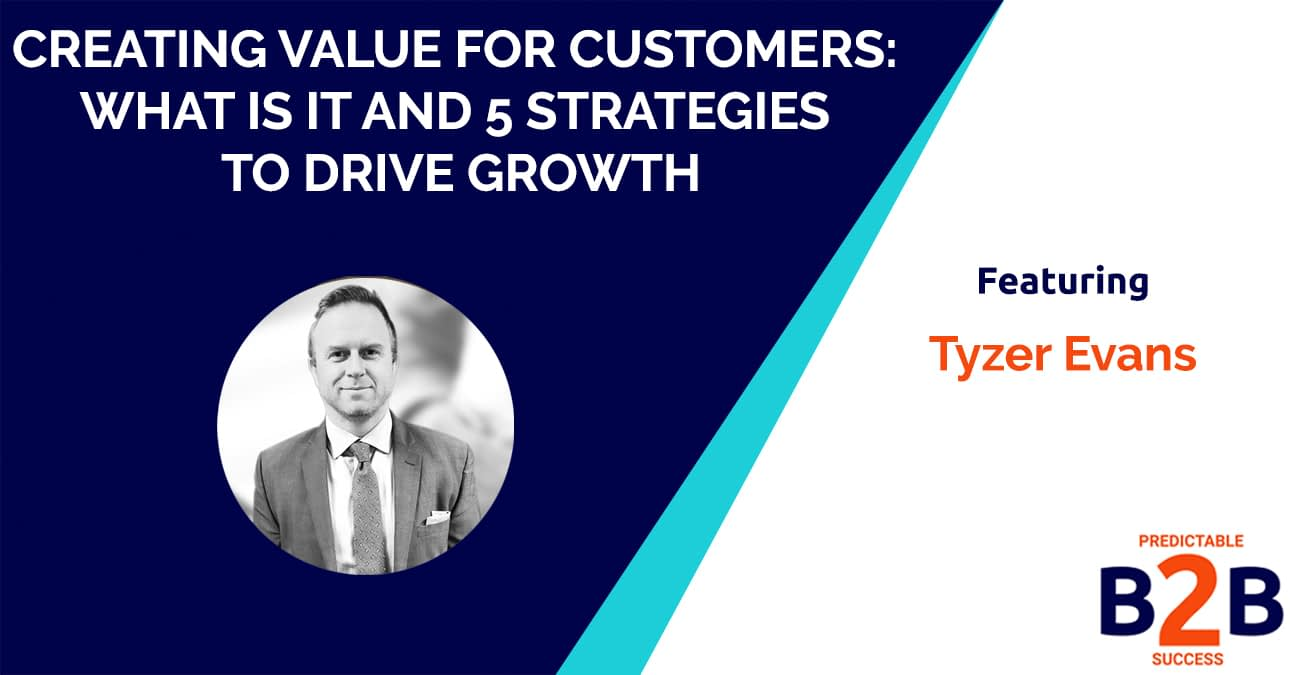 Creating Value For Customers- What is it And 5 Strategies to Drive Growth