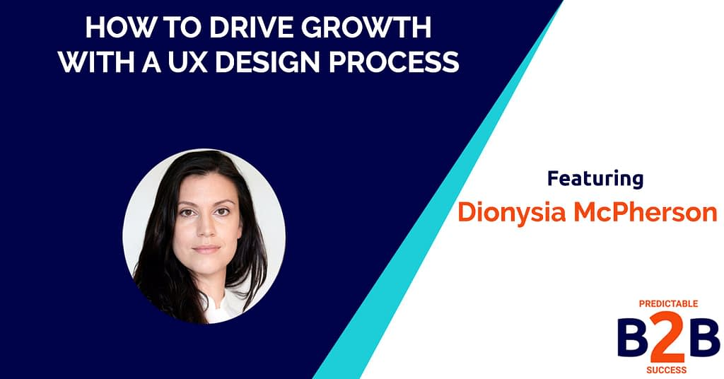 How to Drive Growth With A UX Design Process