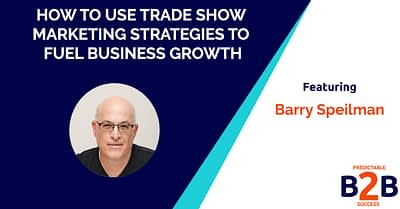 how to use trade show marketing strategies to fuel business growth