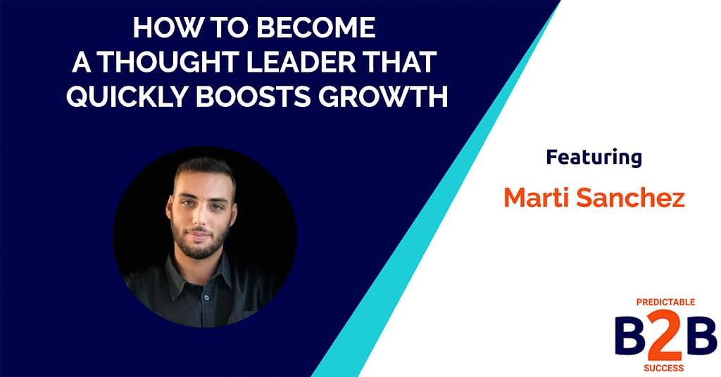 How to Become a Thought Leader That Quickly Boosts Your Company Growth