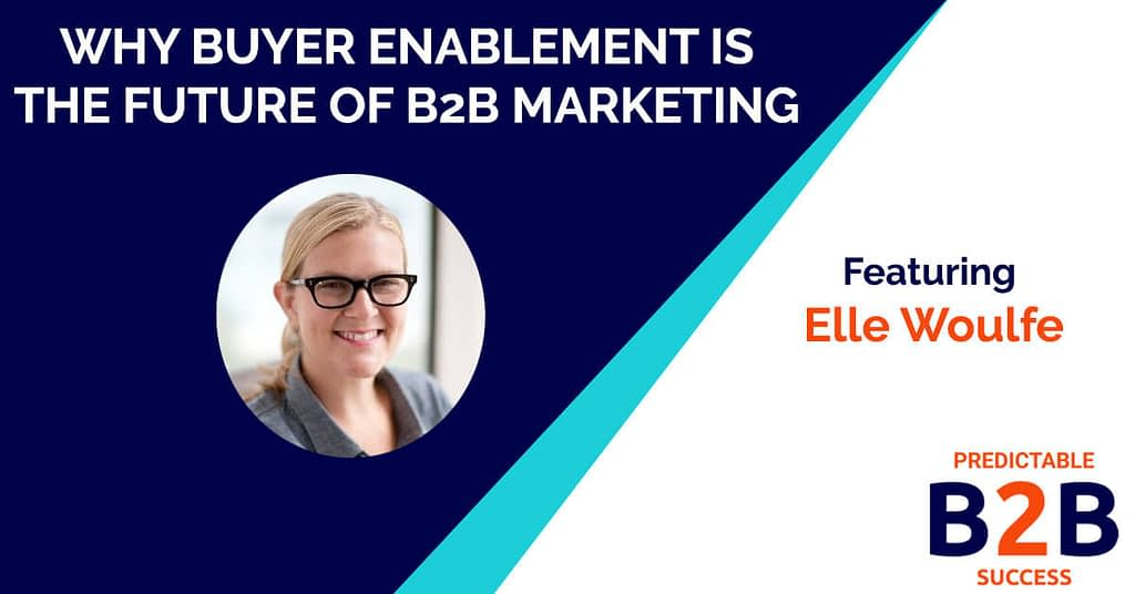 Why buyer enablement is the future of B2B marketing