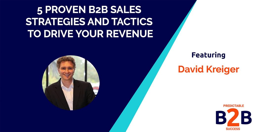 5 Proven B2B Sales Strategies and Tactics to Drive Your Revenue