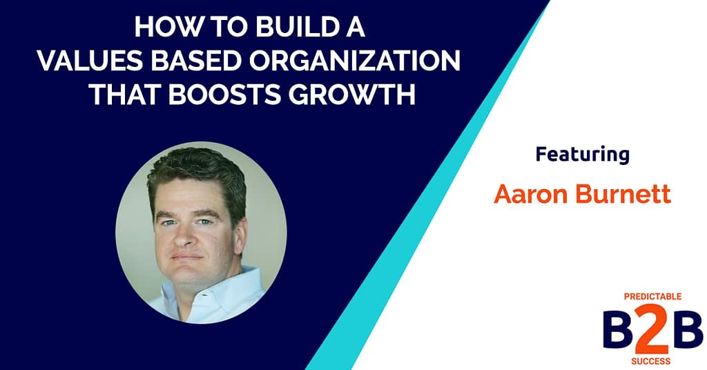 how to build a values based organization that boosts growth