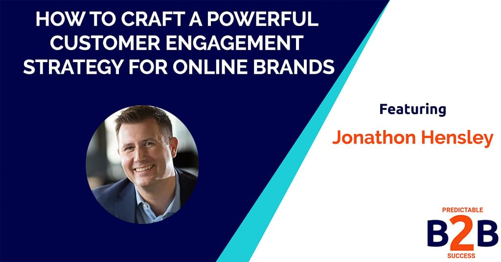 How to Craft a Powerful Customer Engagement Strategy for Online Brands