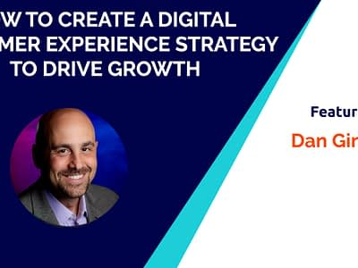 How to Create a Digital Customer Experience Strategy to Drive Growth
