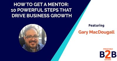 How to Get a Mentor: 10 Powerful Steps That Drive Business Growth