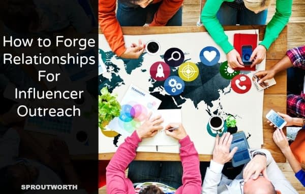 How to Forge Relationships For Influencer Outreach