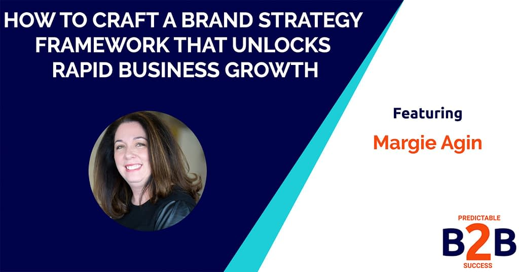 How to Craft a Brand Strategy Framework That Actually Unlocks Rapid Business Growth