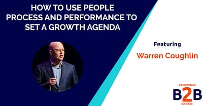 How to Use People Process And Performance to Set a Growth Agenda