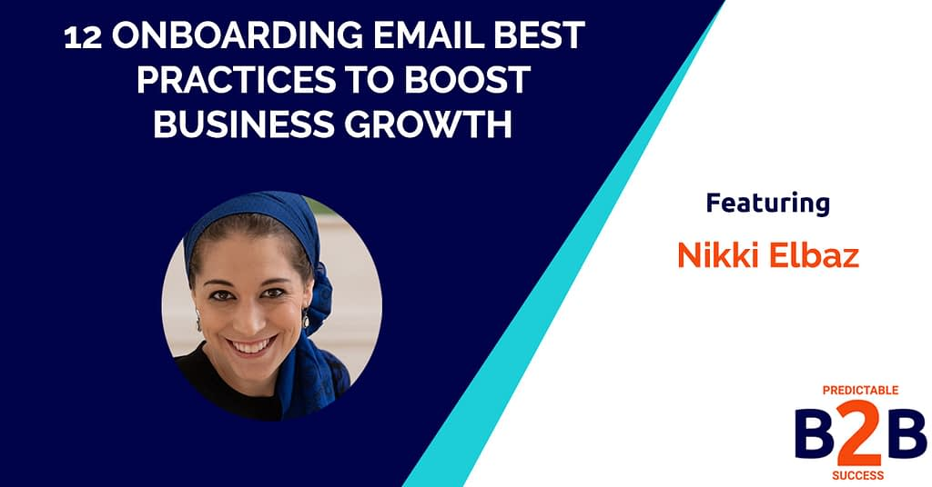 12 Onboarding Email Best Practices to Boost Business Growth