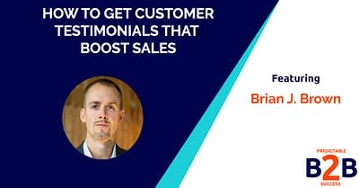 How to Get Customer Testimonials That Boost Sales