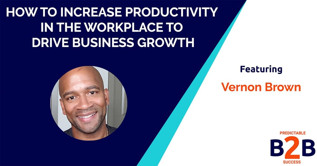 How to Increase Productivity in The Workplace to Drive Business Growth
