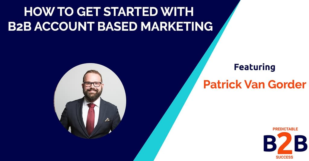 How to Get Started with B2B Account Based Marketing