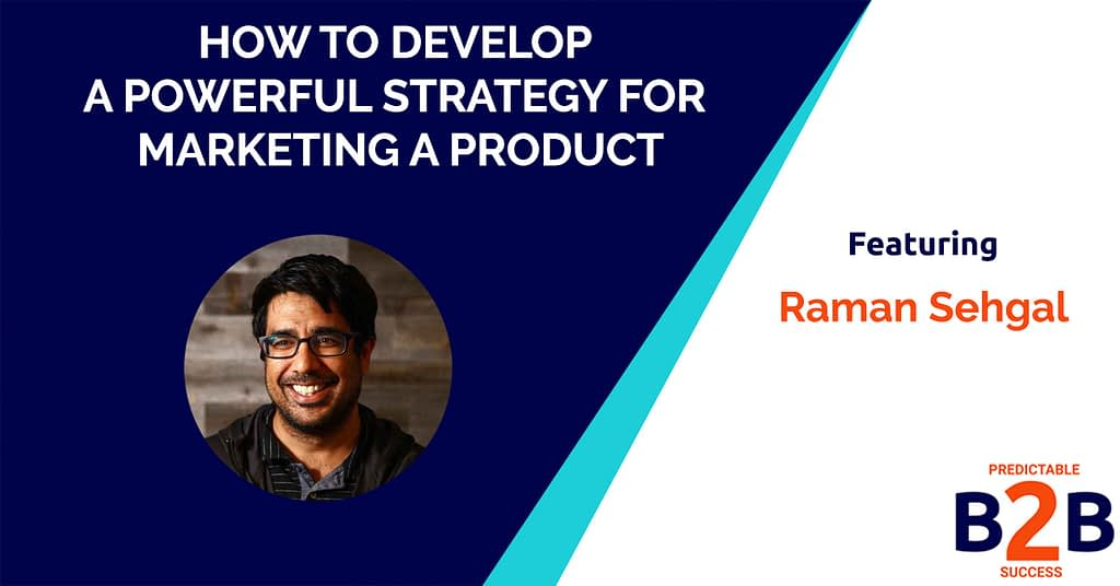 How to Develop a Powerful Strategy For Marketing a Product