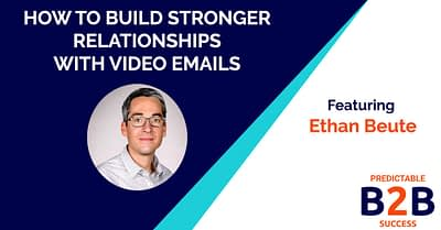 how to build stronger relationships with video email