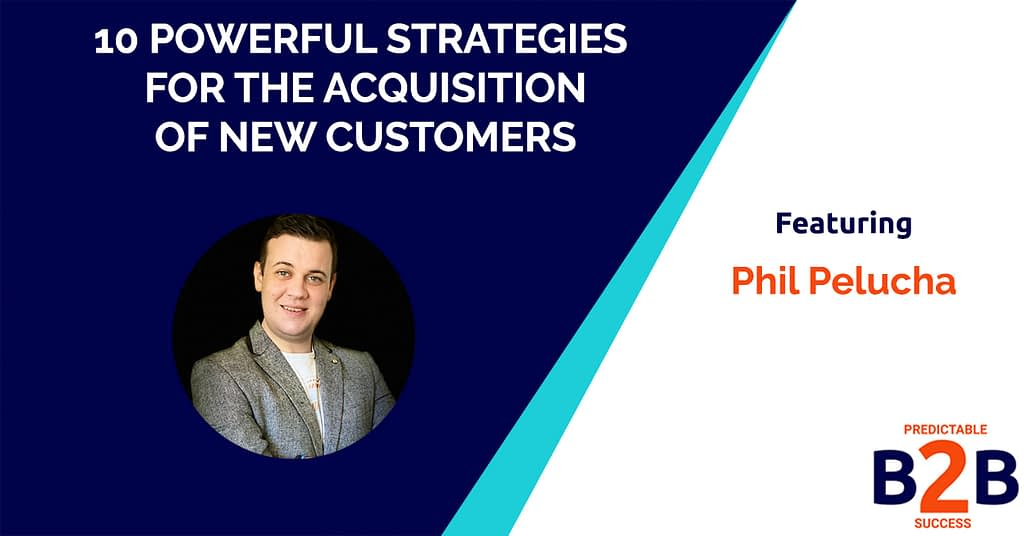 10 Powerful Strategies for the Acquisition of New Customers