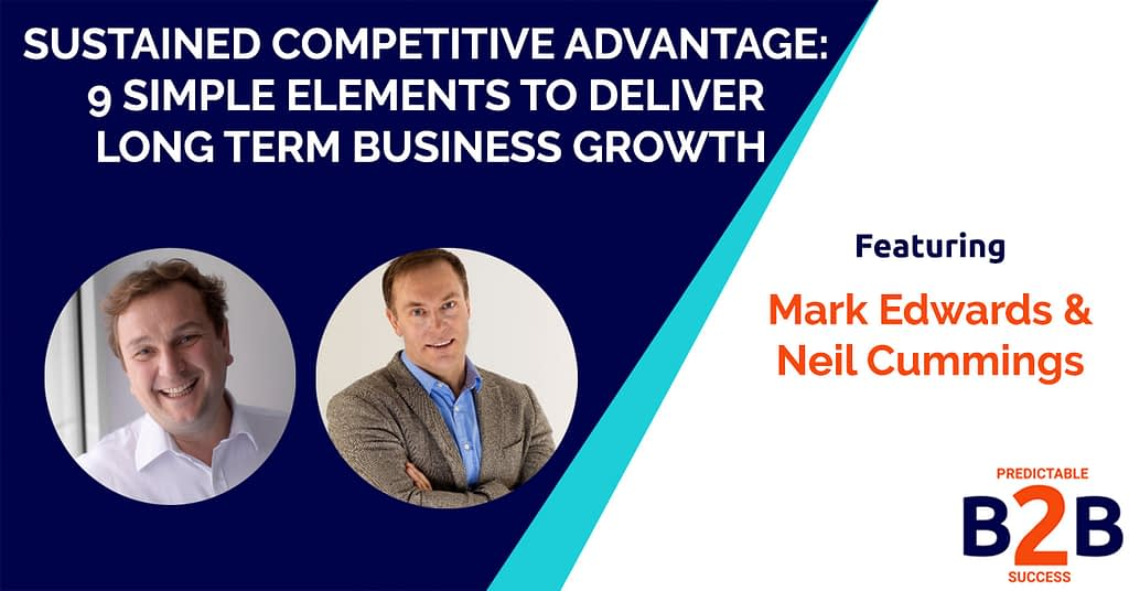 Sustained Competitive Advantage: 9 Simple Elements to Deliver Long Term Business Growth