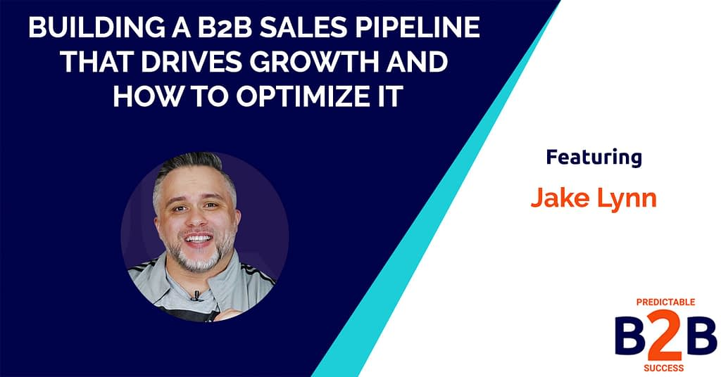 Building a B2B Sales Pipeline That Drives Growth and How to Optimize it: 9 Essentials Stages