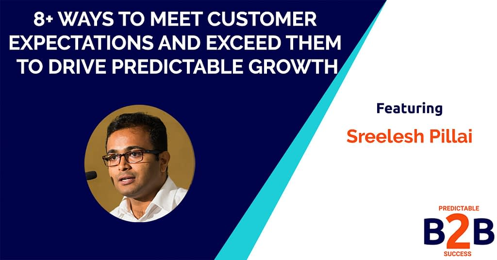 8+ Ways to Meet Customer Expectations And Exceed Them to Drive Predictable Growth