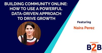 Building Community Online: How to Use a Powerful Data-Driven Approach to Drive Growth