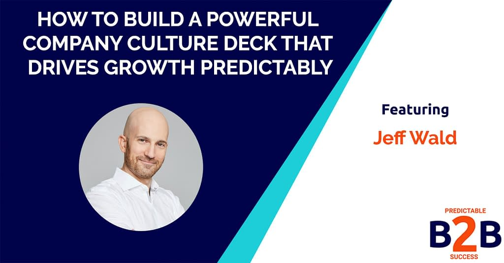 How to Build a Powerful Company Culture Deck That Drives Growth Predictably