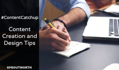 #ContentCatchup: Content Creation and Design Tips