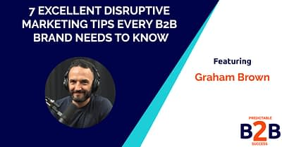 7 Excellent Disruptive Marketing Tips Every B2B Brand Needs to Know