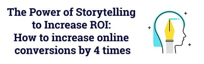 The power of storytelling to increase ROI