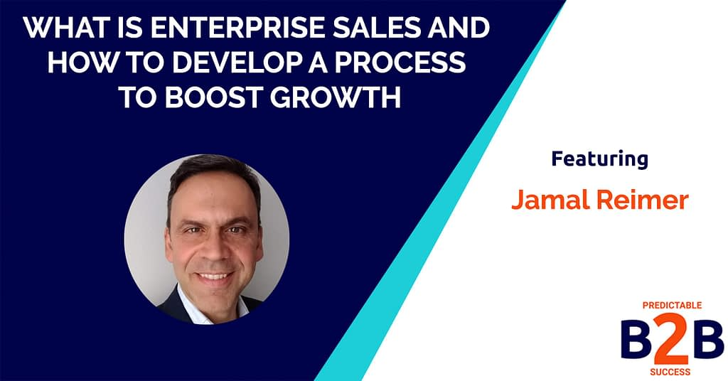 What is Enterprise Sales and How to Develop a Process to Boost Growth