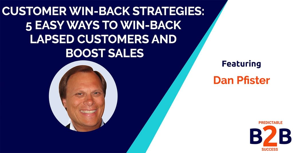 Customer Win-Back Strategies: 5 Easy Ways to Win-Back Lapsed Customers and Boost Sales