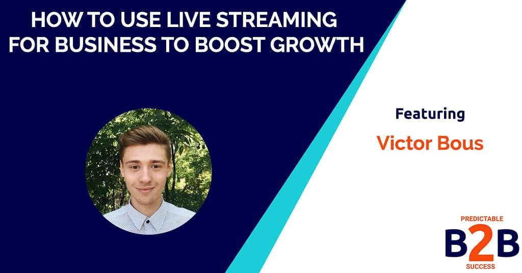 How to Use Live Streaming for Business to Boost Growth