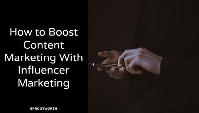 boost content marketing with influencer marketing