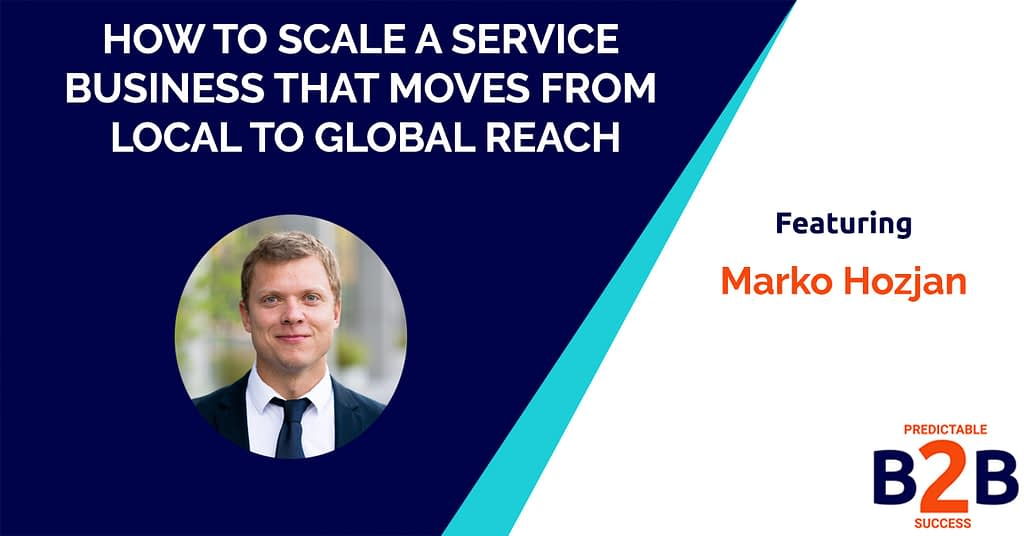 How to Scale a Service Business That Moves From Local to Global Reach