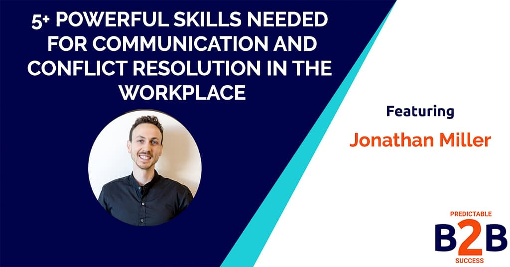 5+ Powerful Skills Needed For Communication And Conflict Resolution in The Workplace