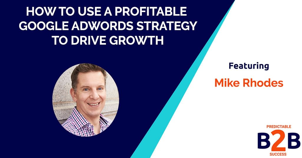 How to Use a Profitable Google AdWords Strategy to Drive Growth