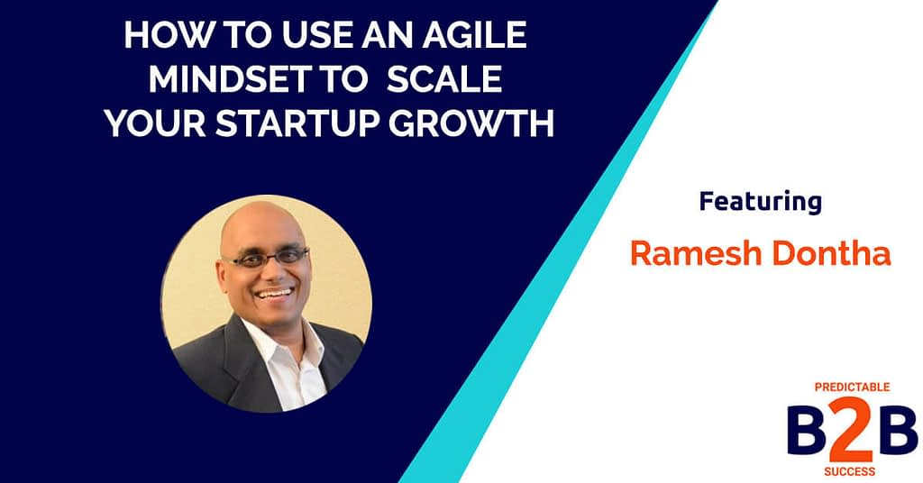How to Use An Agile Mindset to Scale Your Startup Growth