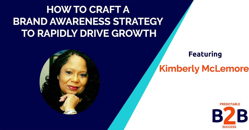 How to Craft a Brand Awareness Strategy to Rapidly Drive Growth