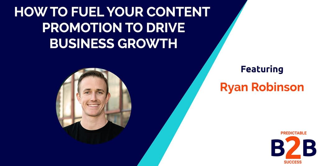 How to Fuel Your Content Promotion to Drive Business Growth