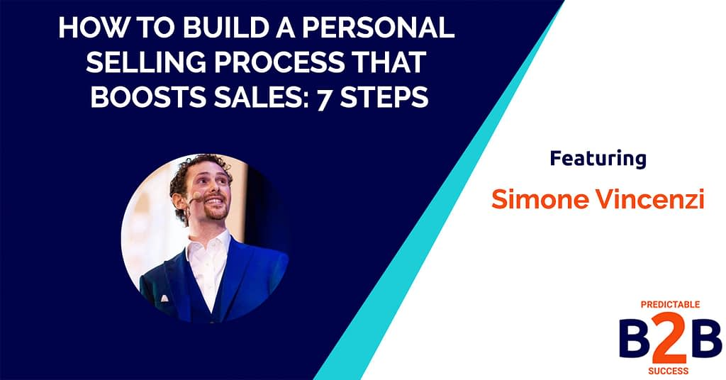 How to Build a Personal Selling Process That Boosts Sales: 7 Steps