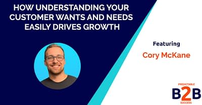 How understanding your customer wants and needs easily drives growth